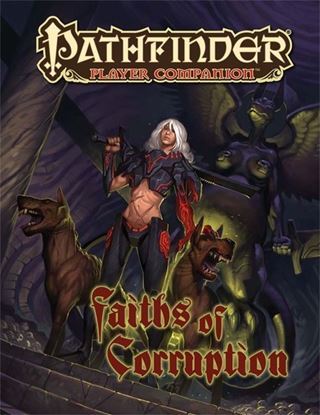 Picture of Pathfinder Player Companion: Faiths of Corruption